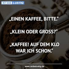 Die Besten 167 Kaffee Sprüche Auf Istdaslustigde