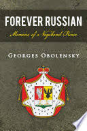 Forever Russian: Memoirs of <b>a Vagabond Prince</b> - Georges ...