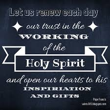 Quotes About The Holy Spirit Gorgeous Pope Francis Quotes On The Holy Spirit Holy Spirit Quotes