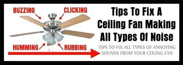ceiling fan humming noise how to fix ceiling fan making noises ceiling fan light humming noise