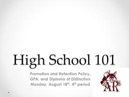 high school promotion and retention policy gpa and diploma  1 high school 101 promotion and retention policy gpa and diploma of distinction monday 18 th 4 th period
