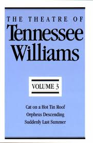 the theatre of tennessee williams vol cat on a hot tin roof 3 cat on a hot tin roof orpheus descending suddenly last summer tennessee williams 9780811211963 com books