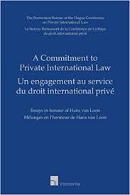 a commitment to private international law essays in honour of  a commitment to private international law essays in honour of hans van loon 0th edition