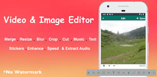 video and image editing app free