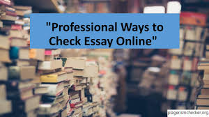 professional ways to check essay online by plagerism checker issuu