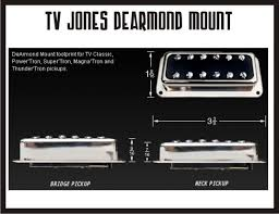 tv jones classic. now you can have that classic tv jones double-coil sound without modifying your guitar! it is best to choose the same as current pickups. tv