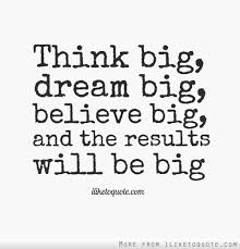 Image result for DREAM BIG
