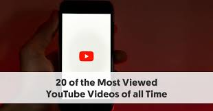 20 Of The Most Viewed Youtube Videos Of All Time Updated 2019