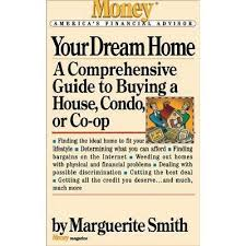 Your Dream Home: A Comprehensive Guide to Buying a House, Condo, or Co-op  by Marguerite Smith