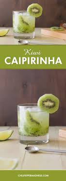 ideas about caipirinha drink vodka cocktails kiwi caipirinha a twist on a popular ian drink recipe made kiwi lime