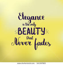 Beauty Never Fades Quotes Best Of Elegance Only Beauty That Never Fades Stock Vector 24
