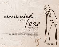 rabindranath tagore where the mind is out fear google rabindranath tagore