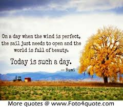 Rumi Beauty Quotes Best Of Inspirational Life Quotes Today Is The Day For Foto 24 Quote