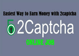 Easiest Online Jobs 2captcha Is The Easiest And Most Reliable Ways To Earn Money