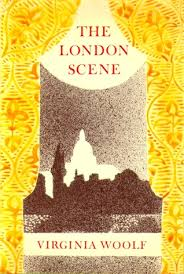 the london scene five essays by virginia woolf 4834677