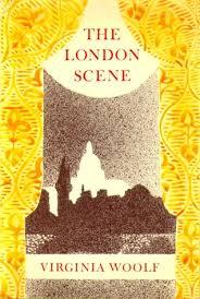 the london scene five essays by virginia woolf 4834677
