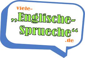 Englische Sprüche Englische Sprüche In Einer Großen Auswahl