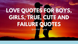 Love Quotes For Boys Girls True Cute And Failure Quotes