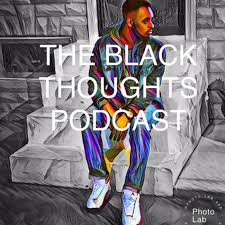 THE BLACK THOUGHTS PODCAST - Wesley Black | Listen Notes