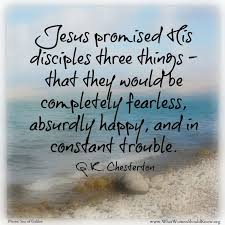 Gk Chesterton Quotes On Christianity Best Of Jesus Promised His Disciples Three Things A Favorite GK