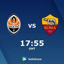Shakhtar Donetsk Roma resultados ao vivo - SofaScore