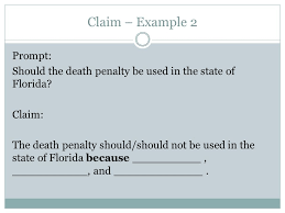 argumentative essay ppt video online  4 claim example 2 prompt should the death penalty