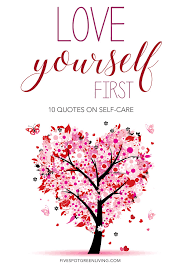 Quotes Love Yourself First Best Of Love Yourself Quotes Inspiration For Self Care Five Spot Green