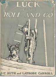 luck of the roll and go by ruth and latrobe carroll published by macmillan