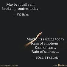 Quote Of Today Best Maybe Its Raining Today R Quotes Writings By Arushi Gupta