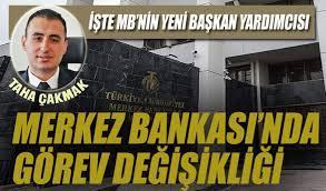 Merkez Bankası yeni Başkan Yardımcısı Taha Çakmak haberi - BorsaGündem.com