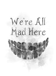 Cheshire Cat Quote Art Print Were All Mad Here Alice In Wonderland Gift Wall Art Home Decor Black And White