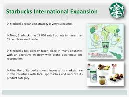 starbucks managing a high growth brand  starbucks international expansion starbucks expansion strategy