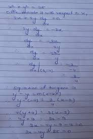 consider the equation of the circle as a function and diffeiate it with respect to x and find out dy dx slope and by using slope point form find out