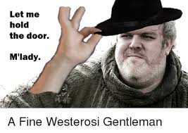 game of thrones the doors and let me let me hold the door