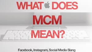 Mcm Designer Stand For What Does Mcm Mean Mcm Slangdefinition Com