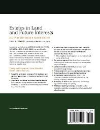 Estates In Land Future Interests A Step By Step Guide Fourth Edition Aspen Coursebook Series