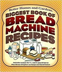 Small Picture Biggest Book of Bread Machine Recipes Better Homes and Gardens