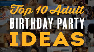 40th Birthday Decorations For Her Top 10 Adult Birthday Party Ideas For A 30th 40th 60th 50th