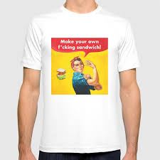 Making Own Tshirts Make Your Own F Cking Sandwich T Shirt By Rulavam