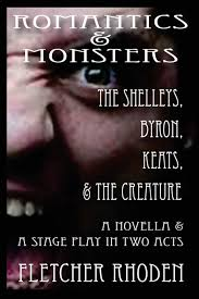 Romantics & Monsters: The Shelleys, Byron, Keats, & the Creature: Rhoden,  Fletcher: 9781727709070: Amazon.com: Books