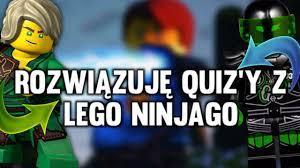 ROZWIĄZUJĘ QUIZ'Y Z LEGO NINJAGO - YouTube