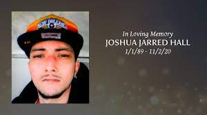 Obituary | JOSHUA JARRED HALL of NEW ...
