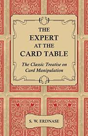 The Expert At Card Table - Classic Treatise On Manipulation by [Erdnase