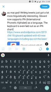 A unicode phonetic alphabet based on the ipa. Sebastian Ruder On Twitter əʊ Maɪ Gɒd Writing Tweets Just Got A Lot More Linguistically Interesting Gboard Now Supports Ipa International Phonetic Alphabet As A Language The Keyboard Is Even Laid Out