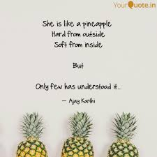She Is Like A Pineapple Quotes Writings By Ajay Karthi