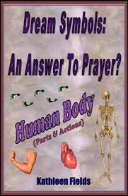 Dream Symbols: An Answer to Prayer? 'Human Body': (Parts And Actions) -  Kindle edition by Fields, Kathleen, Fields, Stephen. Health, Fitness &  Dieting Kindle eBooks @ Amazon.com.