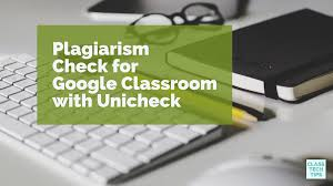 plagiarism check for google classroom unicheck class tech tips click here to pin this post