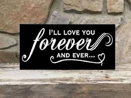 Amazon I'll Love You Forever And Ever 40x40 Wood Sign Handmade Cool Ill Love You Forever And Ever