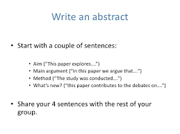 "write an abstract• start a couple of sentences • aim ""this  write an abstract• start a couple of sentences • aim ""this"