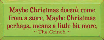 the grinch quotes maybe christmas doesn t come from a store. Delighful Doesn Inside The Grinch Quotes Maybe Christmas Doesn T Come From A Store